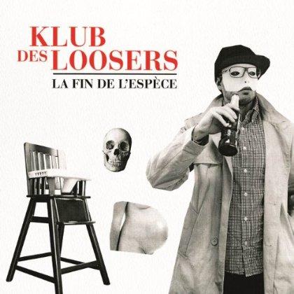 Klub des Loosers – La Fin de l'Espèce