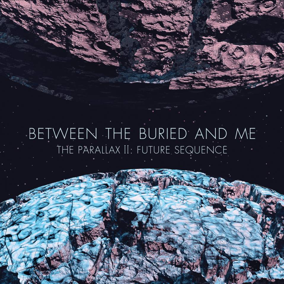 Between the Buried and Me – The Parallax II : Future Sequence