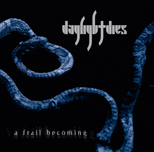 Daylight Dies – A frail becoming
