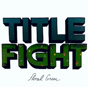Title Fight – Floral Green