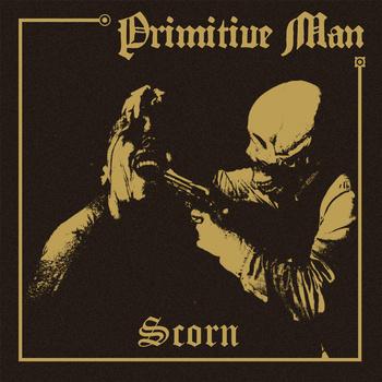 Primitive Man – Scorn