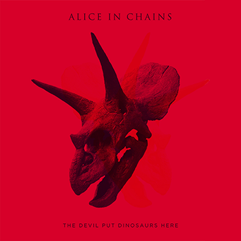Alice in Chains – The Devil Put Dinosaurs Here