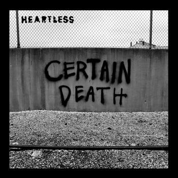 Heartless – Certain Death