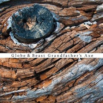 Globe And Beast – Grandfather's Axe