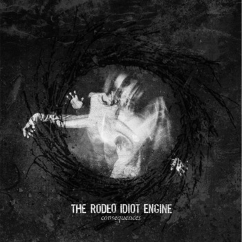 The Rodeo Idiot Engine – Consequences