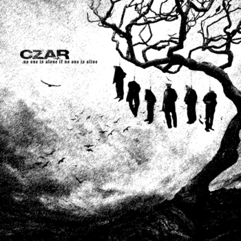 Czar – No One is Alone if No One is Alive