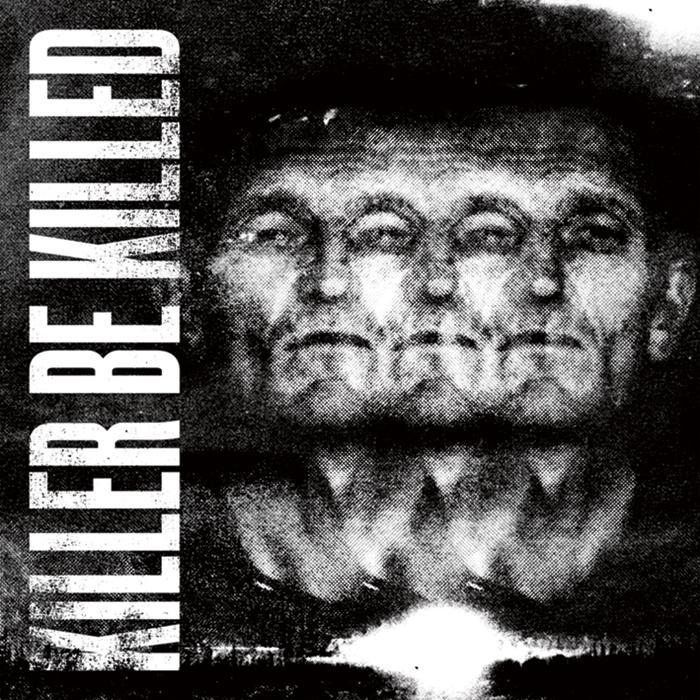 Killer Be Killed – S/T