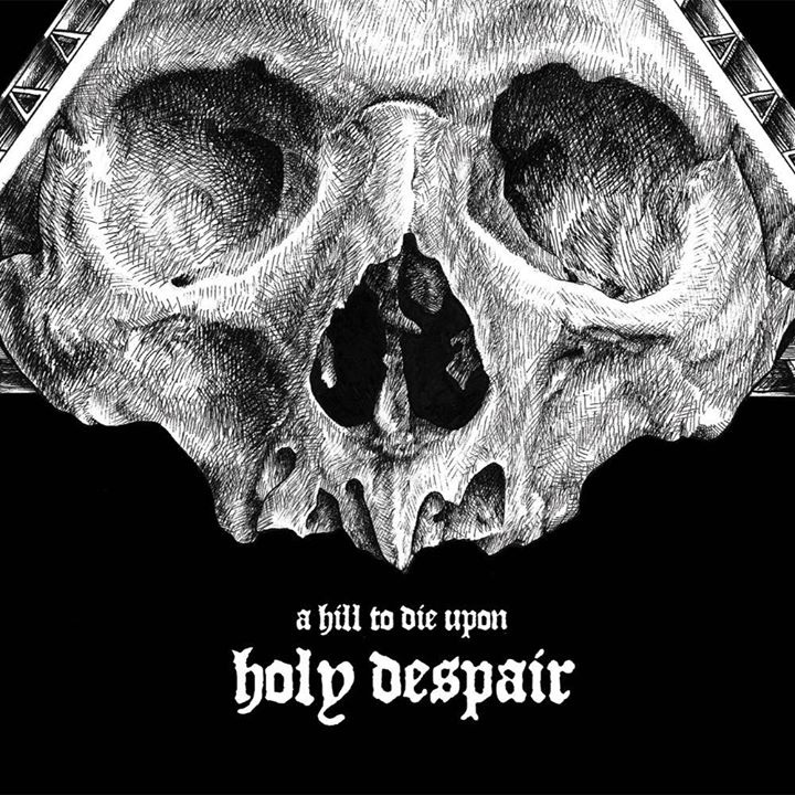 A Hill to Die Upon – Holy despair