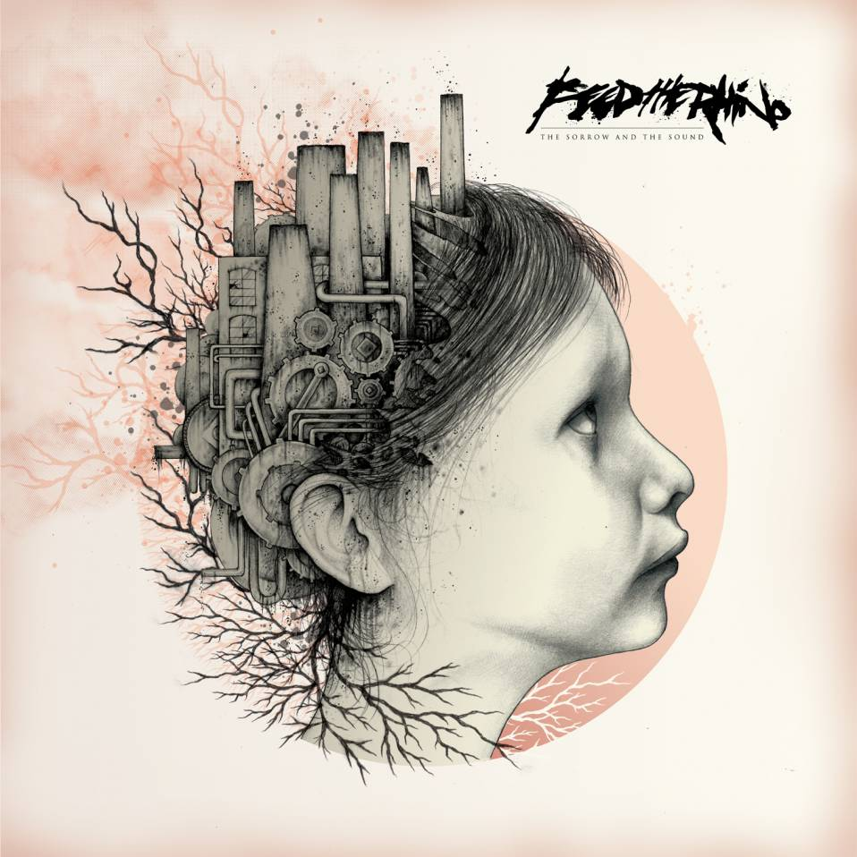 Feed The Rhino – The Sorrow And The Sound