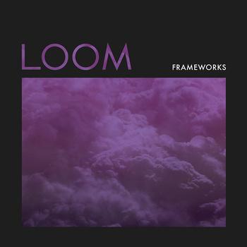 Frameworks – Loom