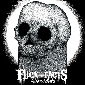Fuck The Facts – Abandoned EP