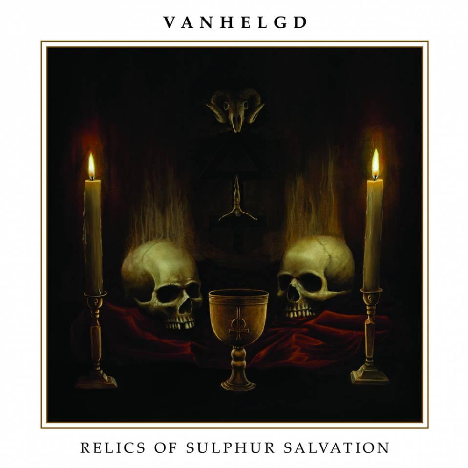 Vanhelgd – Relics of Sulphur Salvation