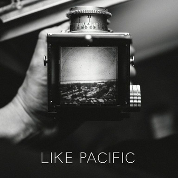 Like Pacific – S/T
