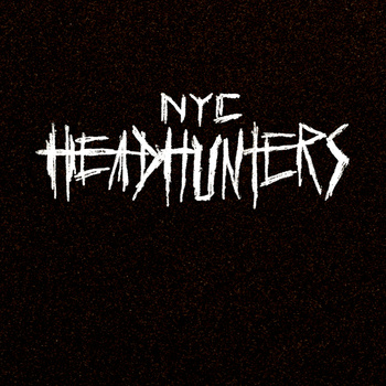 NYC Headhunters – Demo 2015