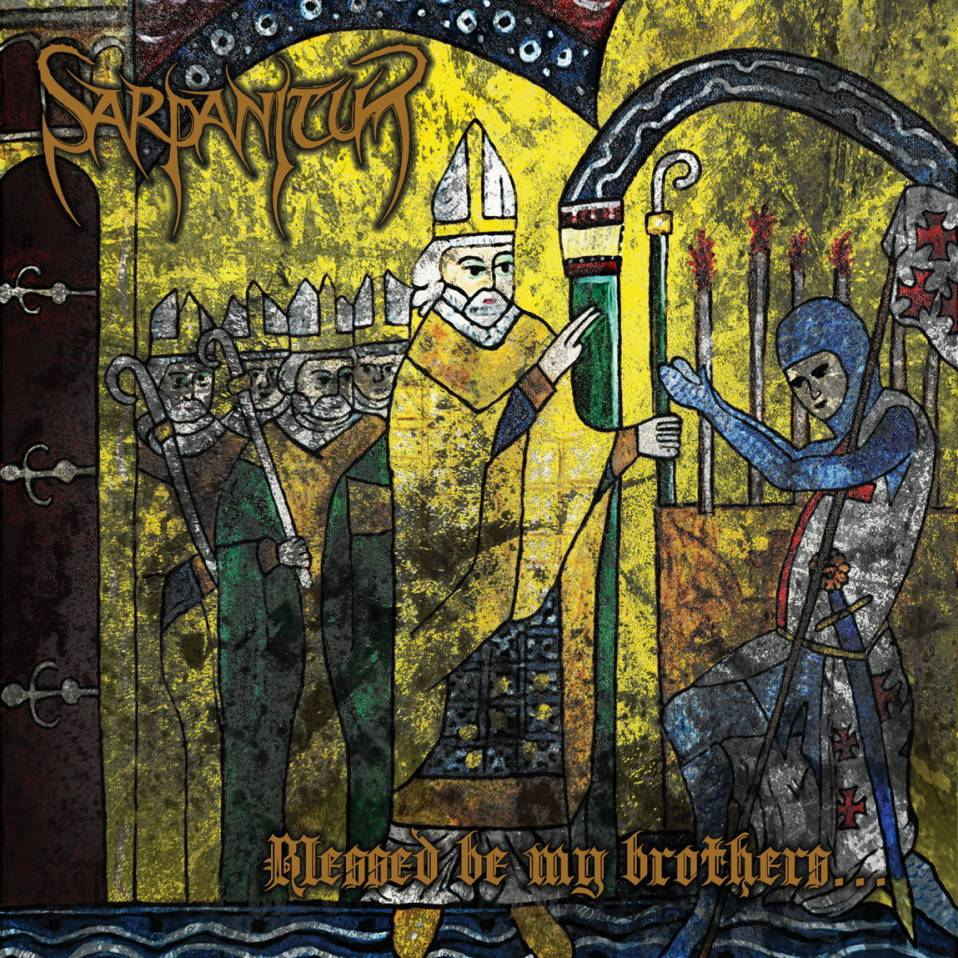 Sarpanitum – Blessed Be My Brothers