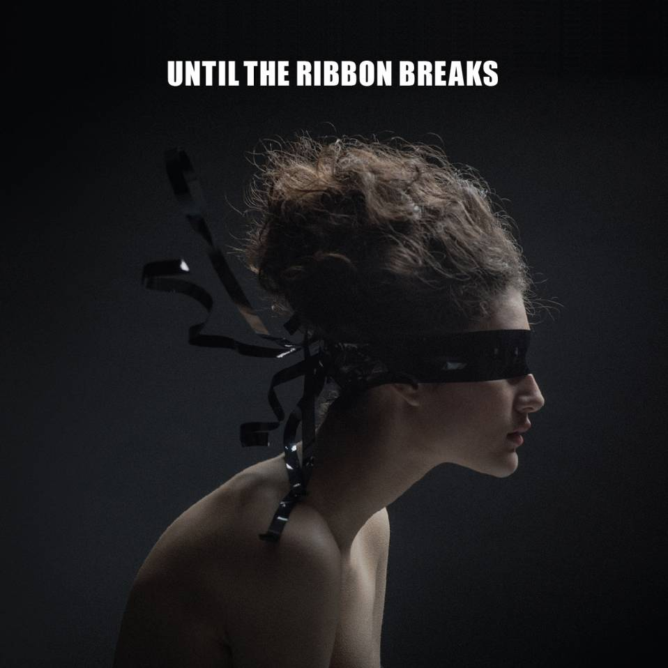 Until the Ribbon Breaks – A Lesson Unlearnt