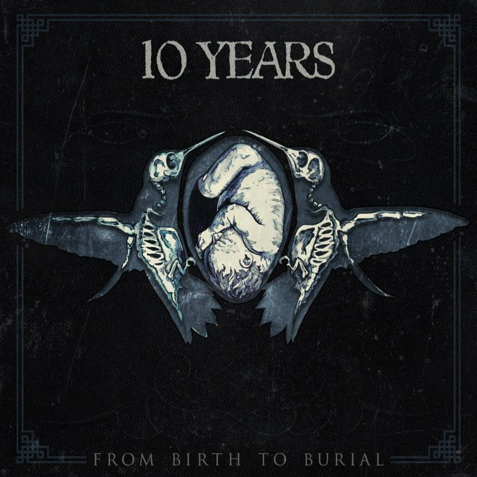 10 years – From Birth to Burial
