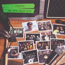 Emery – You Were Never Alone