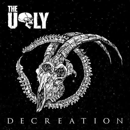 The Ugly – Decreation