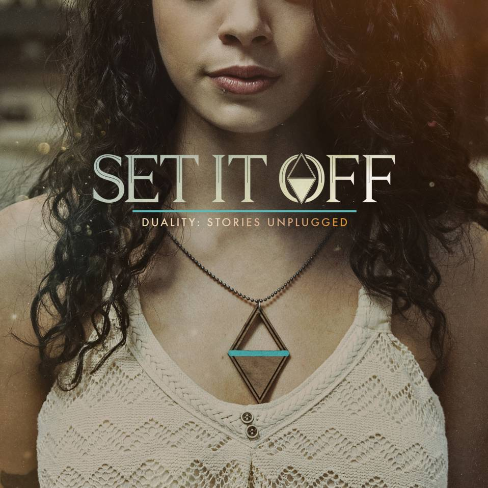 Set It Off – Duality: Stories Unplugged