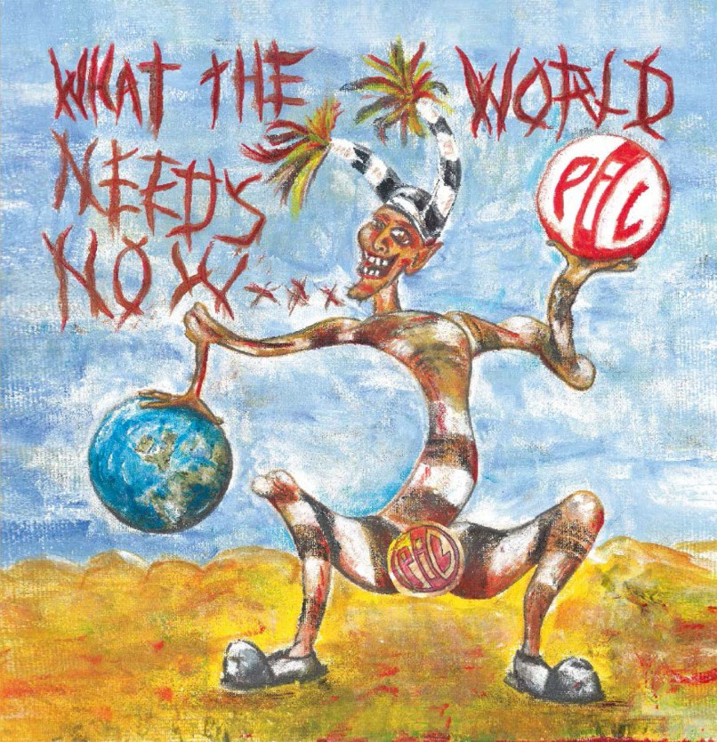 PiL – What The World Needs Now
