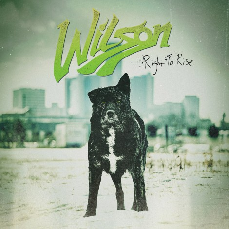 Wilson – Right To Rise