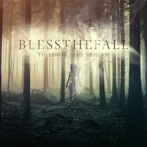 Blessthefall – To Those Left Behind