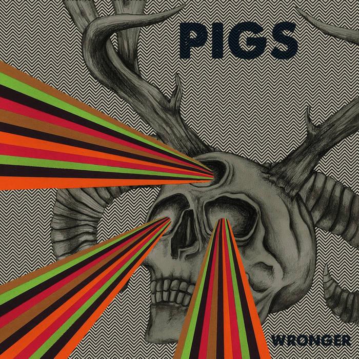 Pigs – Wronger
