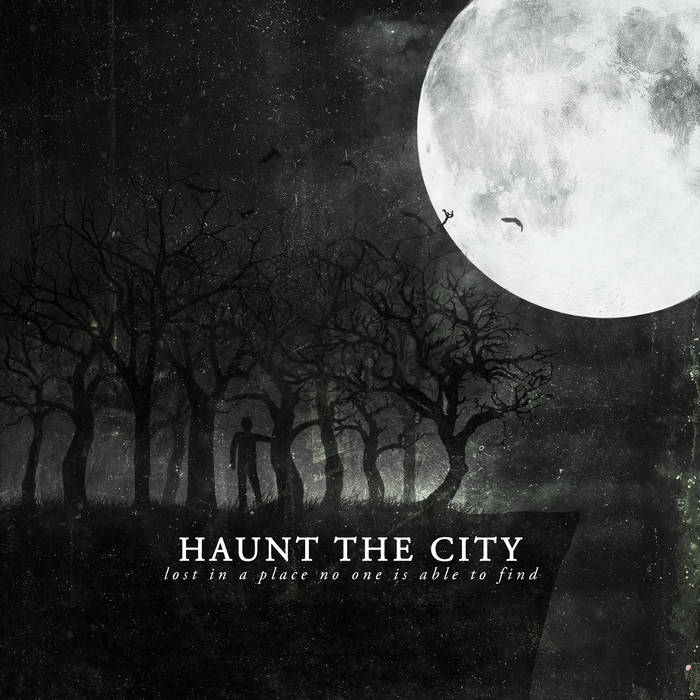 Haunt The City – Lost In A Place No One Is Able To Find