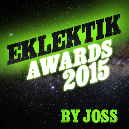 Bilan 2015 – Eklektik Awards 2015 de Joss