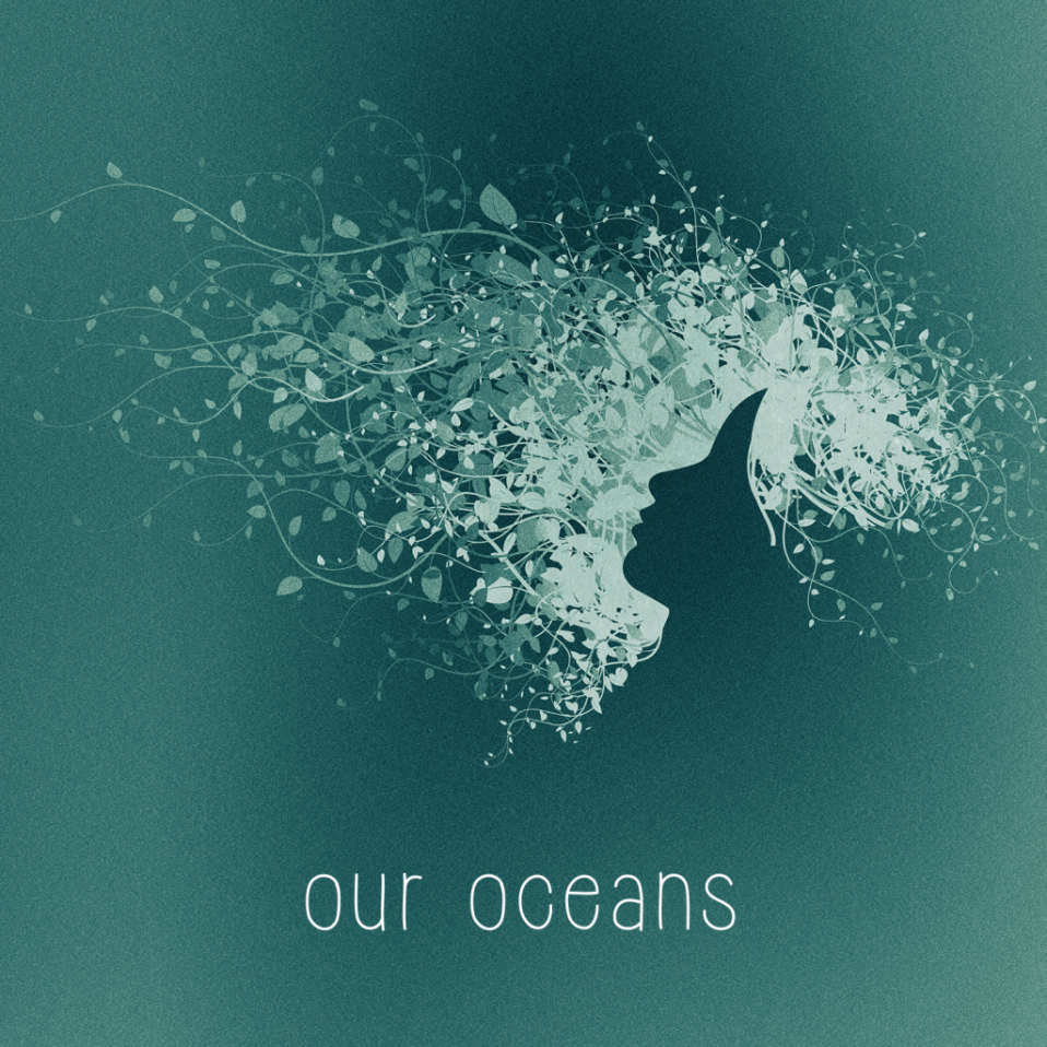 Our Oceans – Our Oceans