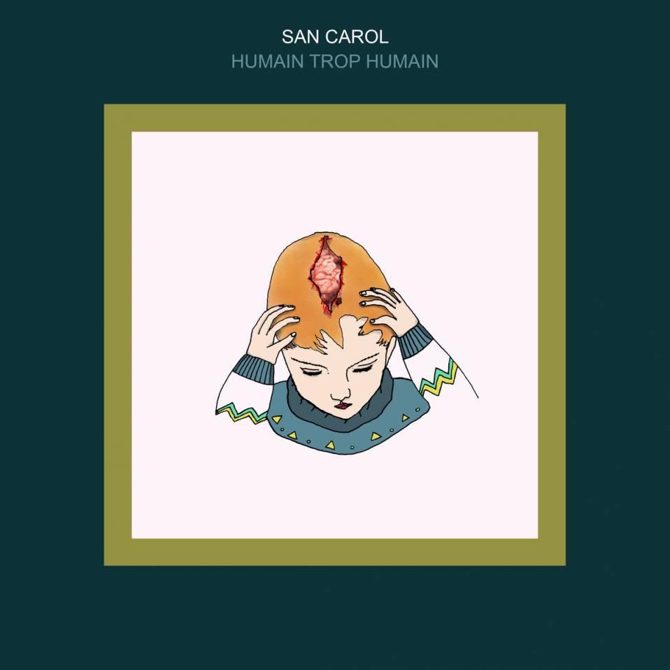 San Carol – Humain trop Humain