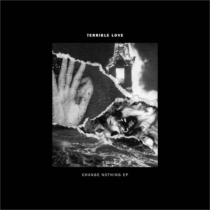 Terrible Love – Change Nothing EP