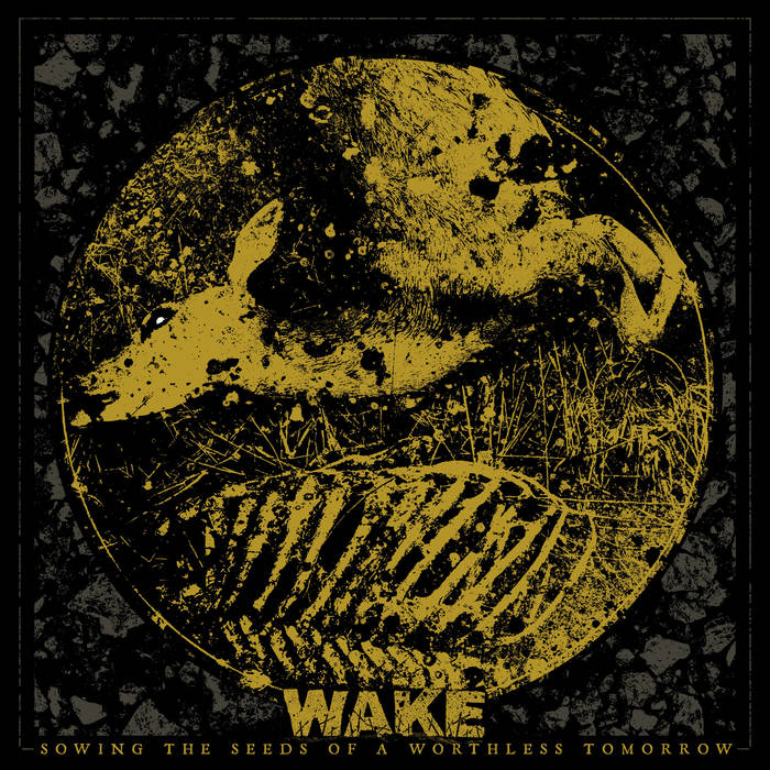 Wake – Sowing The Seeds Of A Worthless Tomorrow