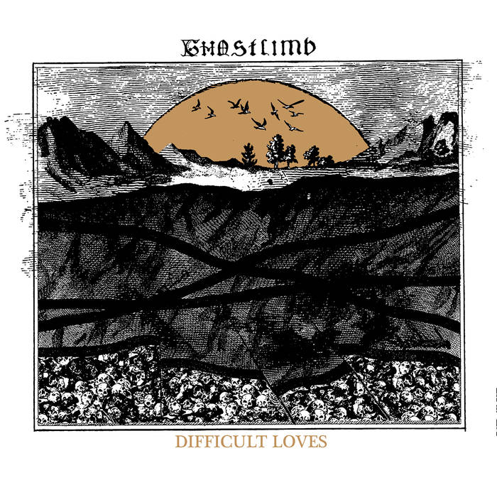 Ghostlimb – Difficult Loves