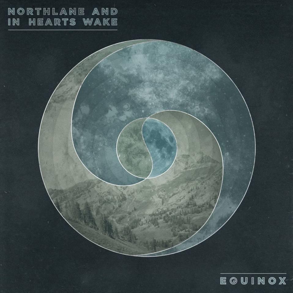 Northlane/In Hearts Wake – Equinox
