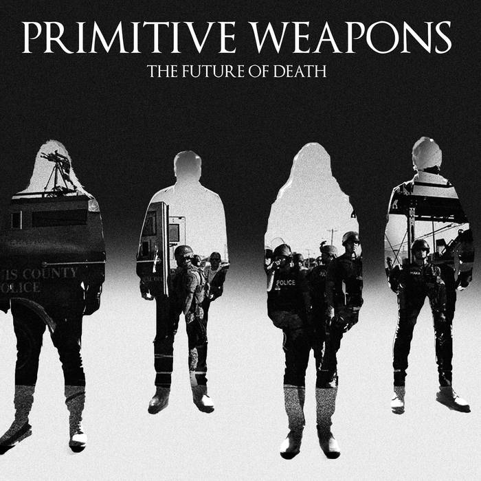 Primitive Weapons – The Future Of Death