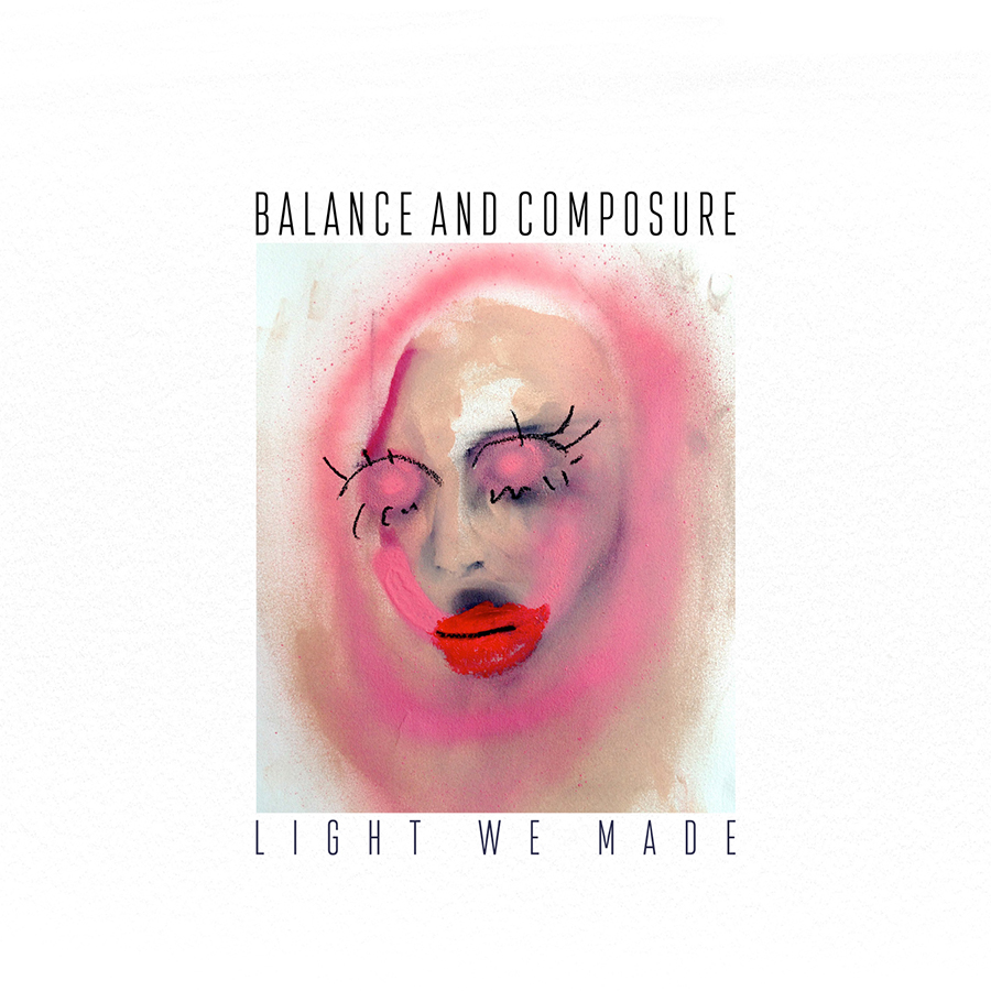 Balance And Composure – Light We Made