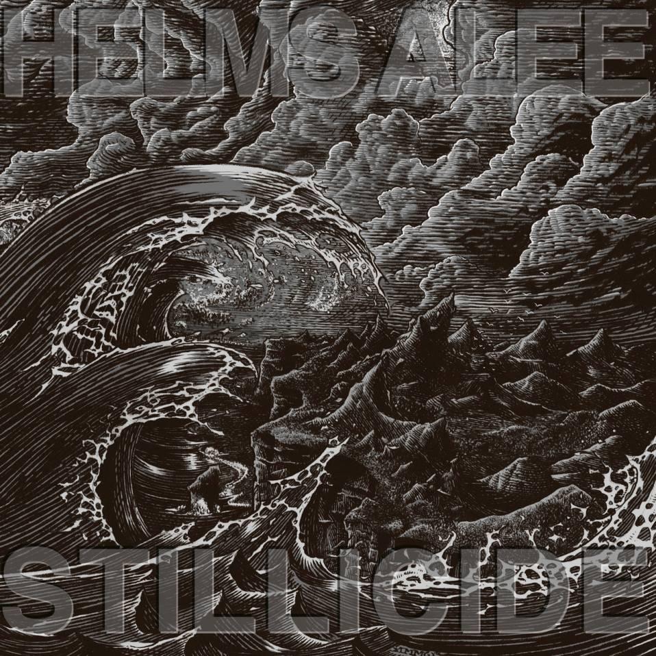 Helms Alee – Stillicide