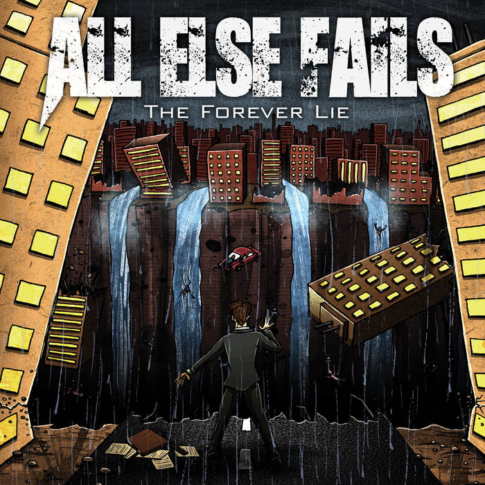 All Else Fails – The Forever Lie