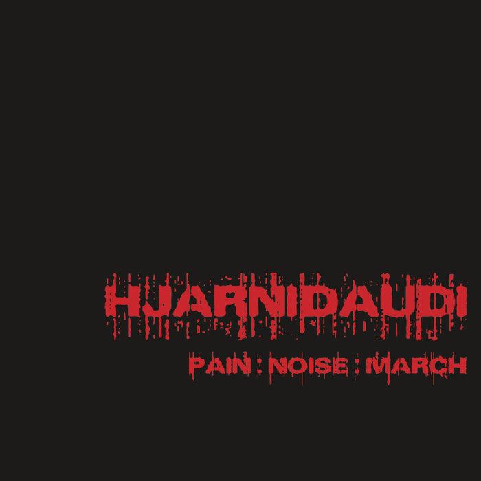 Hjarnidaudi – Pain:Noise:March/PsykoStareVoid