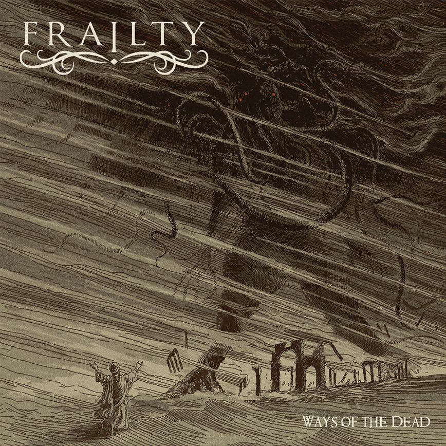 Frailty – Ways of the Dead
