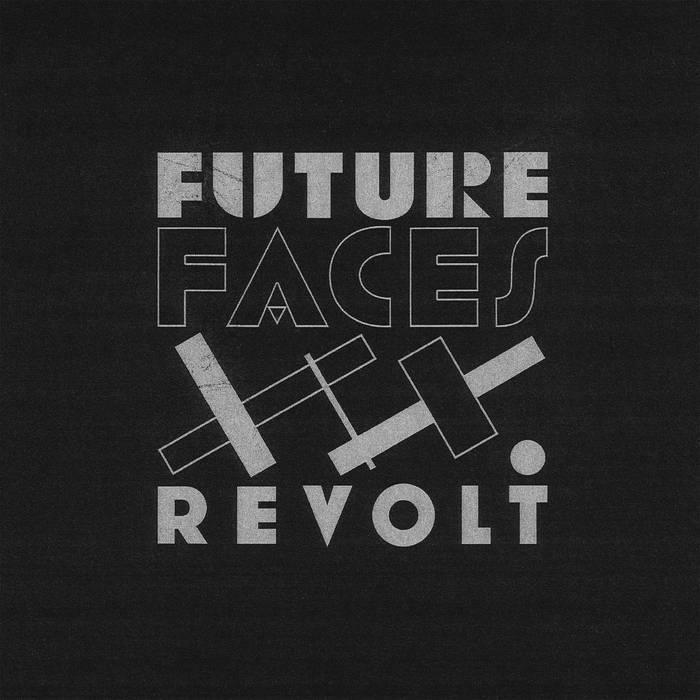 Future Faces – Revolt
