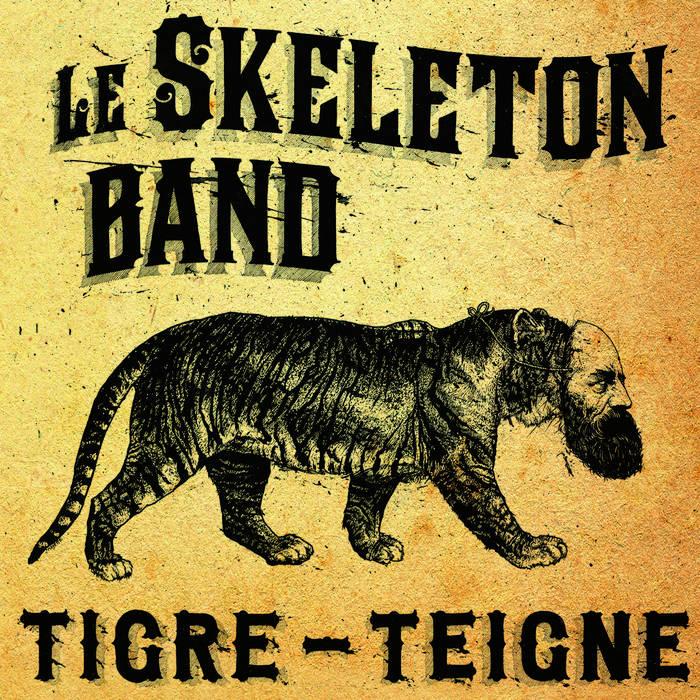 Le Skeleton Band – Tigre-Teigne