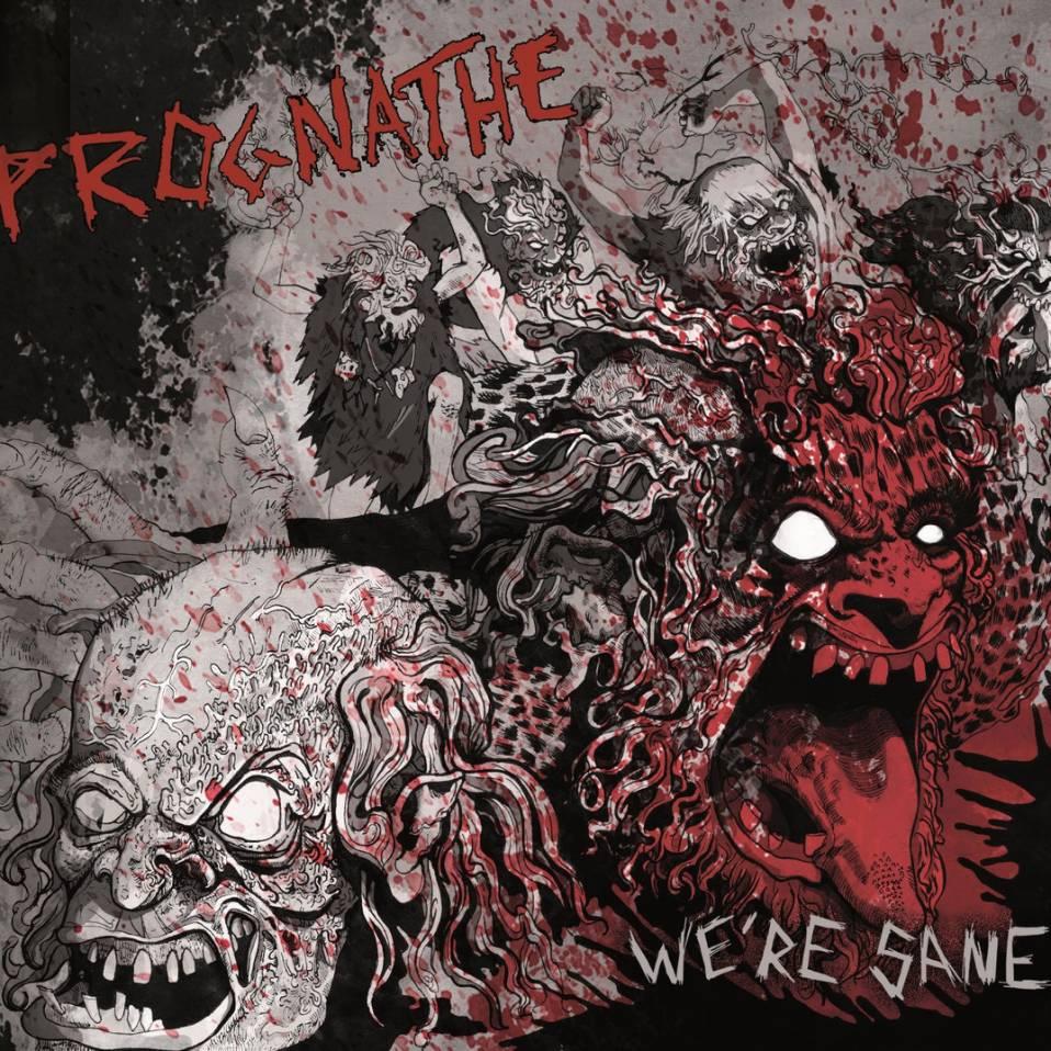 Prognathe – We're Sane