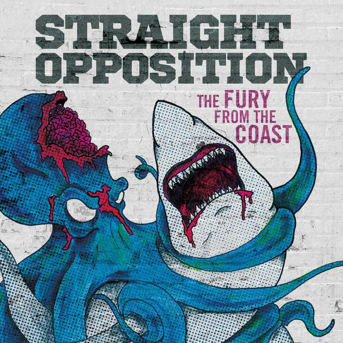 Straight Opposition – The Fury From The Coast