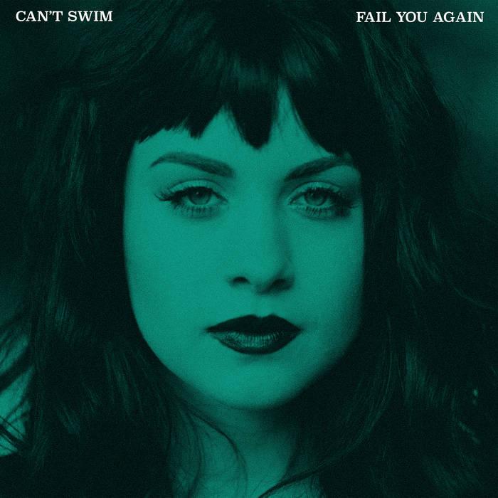 Can't Swim – Fail You Again