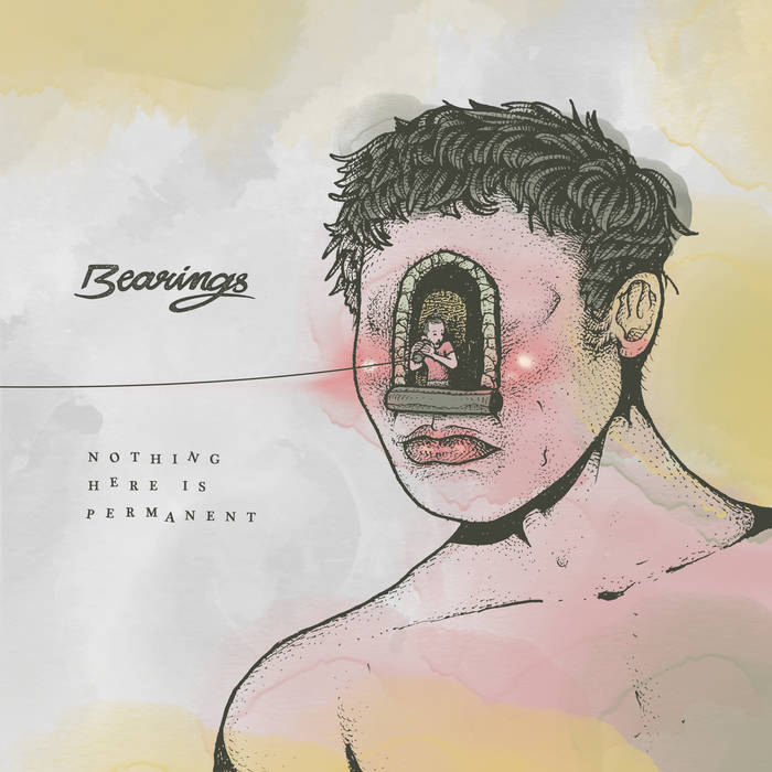 Bearings – Nothing Here Is Permanent