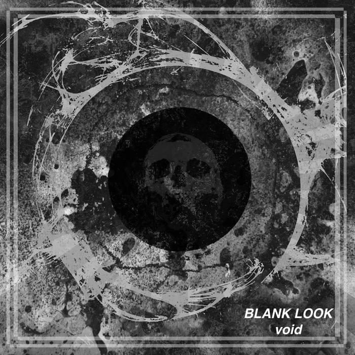 Blank Look – Void