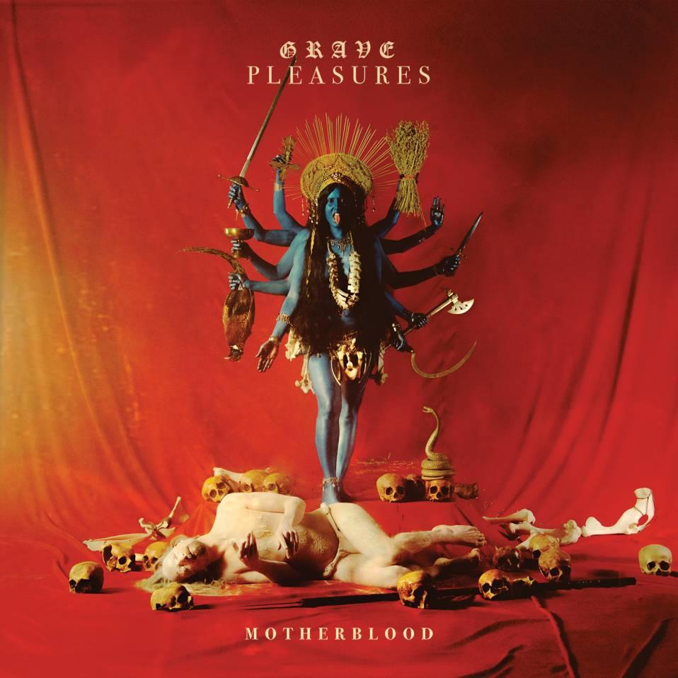 Grave Pleasures – Motherblood